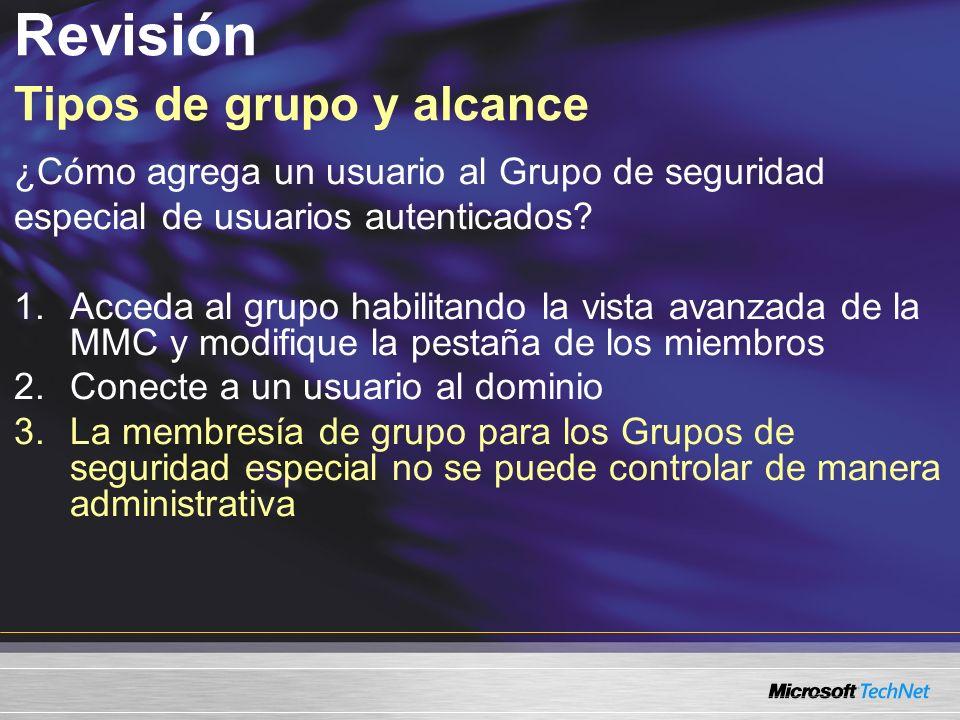 Revisión Tipos de grupo y alcance ¿Cómo agrega un usuario al Grupo de seguridad especial de usuarios autenticados? 1.Acceda al grupo habilitando la vi