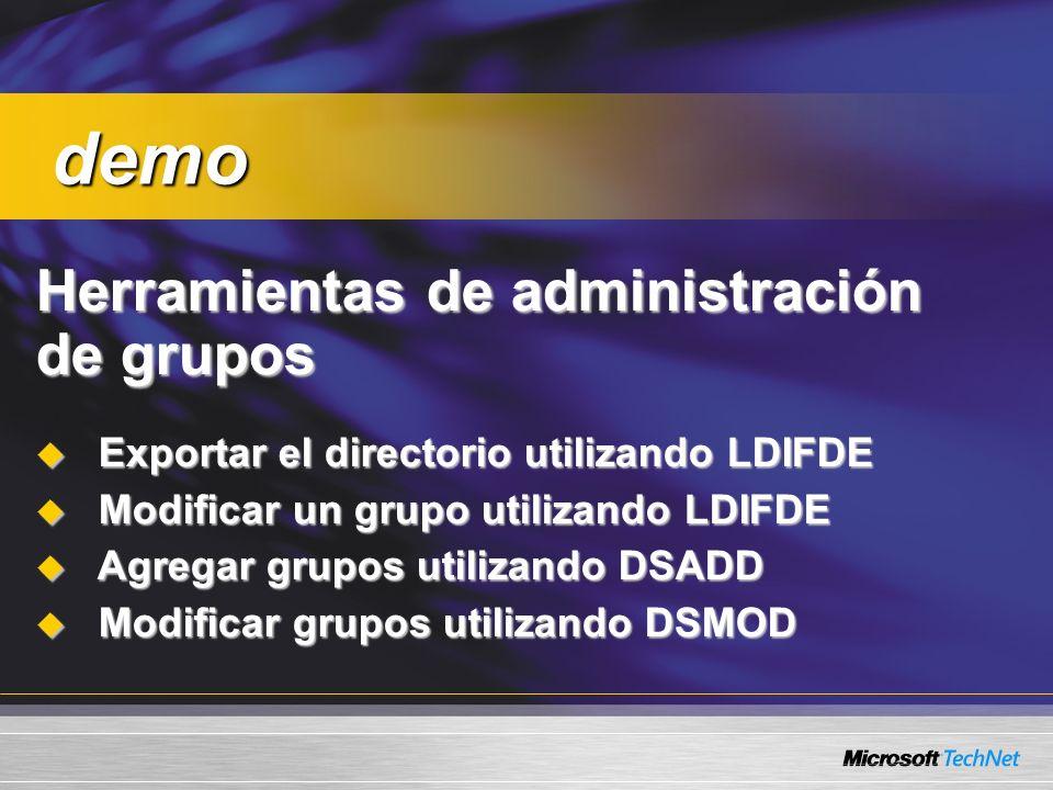 Herramientas de administración de grupos Exportar el directorio utilizando LDIFDE Exportar el directorio utilizando LDIFDE Modificar un grupo utilizan