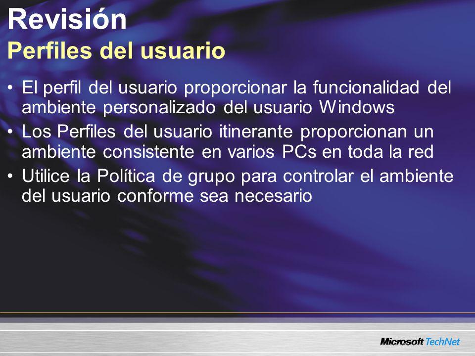 Revisión Perfiles del usuario El perfil del usuario proporcionar la funcionalidad del ambiente personalizado del usuario Windows Los Perfiles del usua