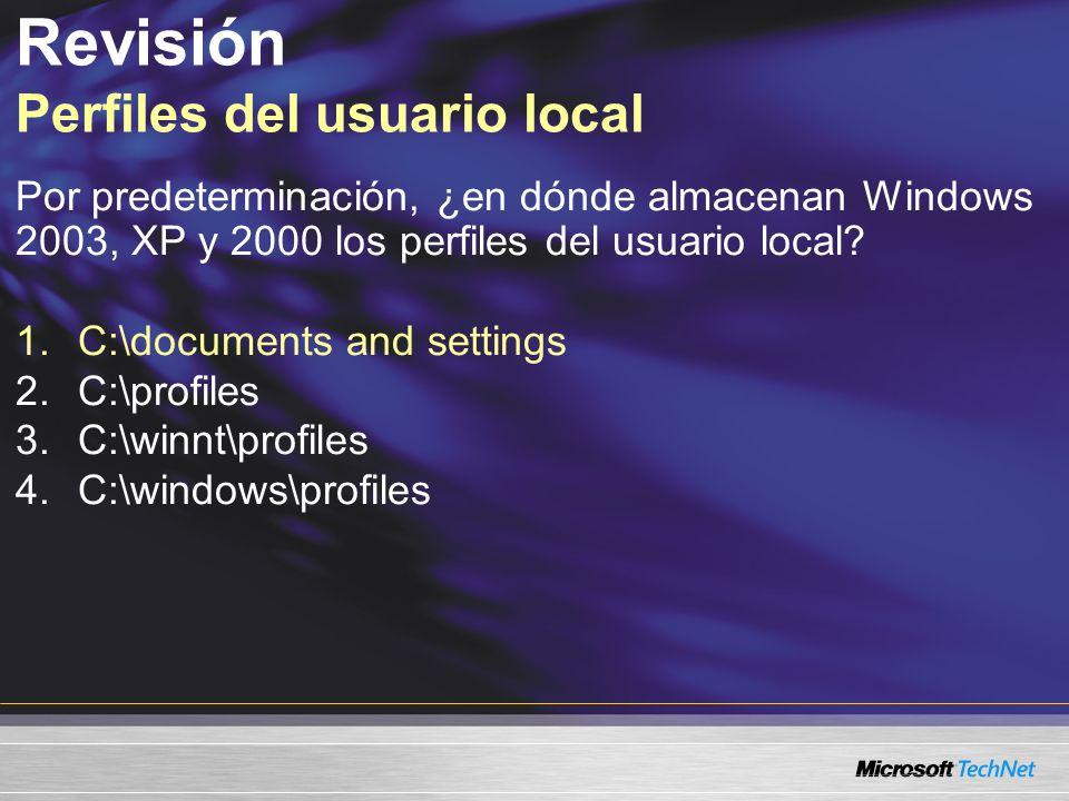 Revisión Perfiles del usuario local ¿En dónde busca Windows por primera vez la información del perfil cuando un usuario inicia sesión.