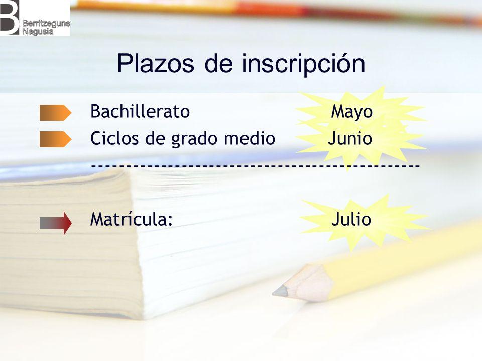 Plazos de inscripción Bachillerato Mayo Ciclos de grado medio Junio ------------------------------------------------ Matrícula: Julio