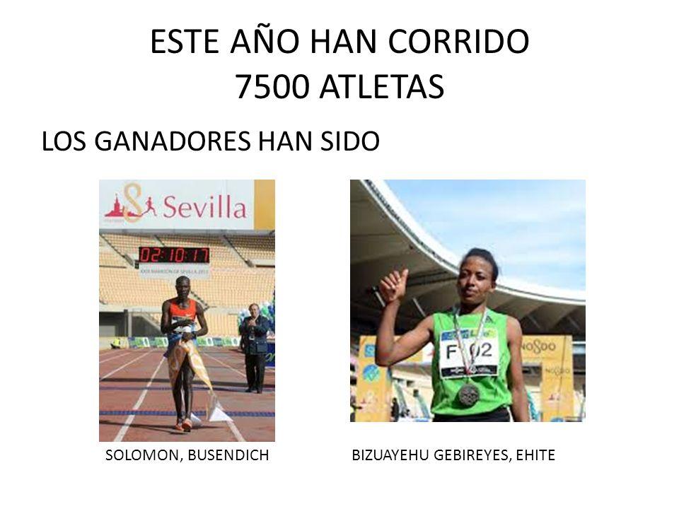 ESTE AÑO HAN CORRIDO 7500 ATLETAS LOS GANADORES HAN SIDO SOLOMON, BUSENDICHBIZUAYEHU GEBIREYES, EHITE
