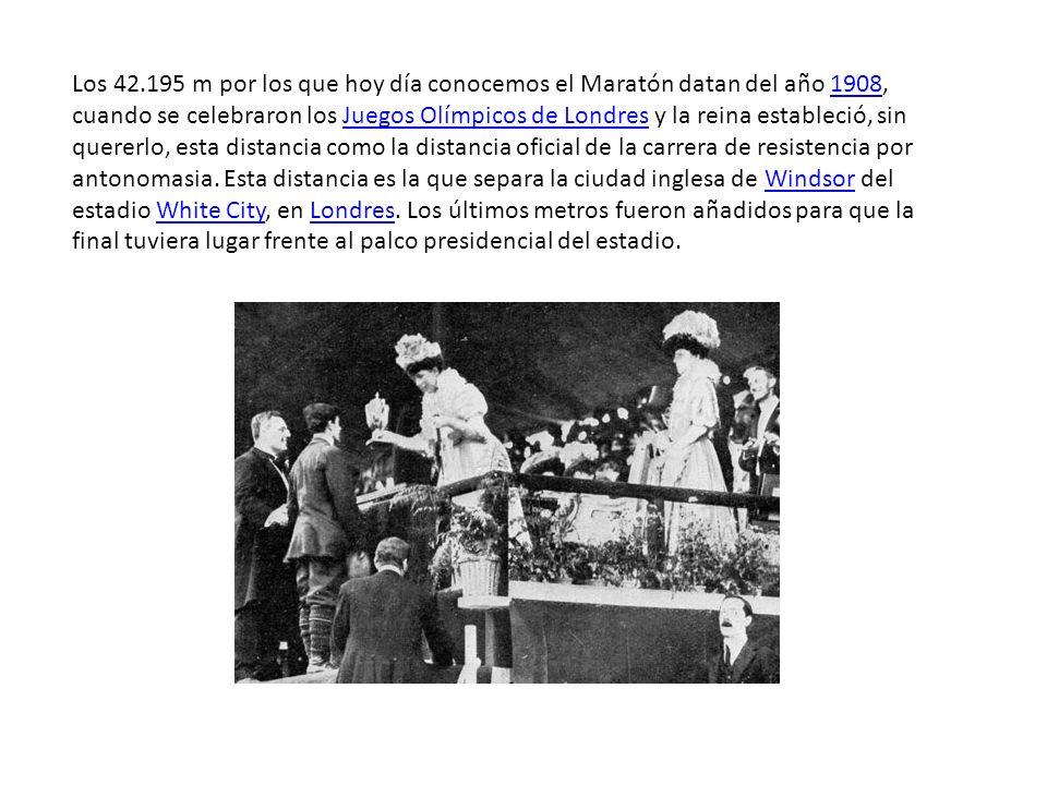 Los 42.195 m por los que hoy día conocemos el Maratón datan del año 1908, cuando se celebraron los Juegos Olímpicos de Londres y la reina estableció,