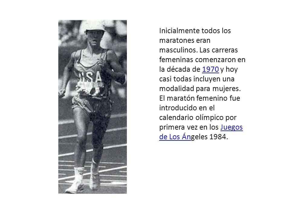 Inicialmente todos los maratones eran masculinos. Las carreras femeninas comenzaron en la década de 1970 y hoy casi todas incluyen una modalidad para