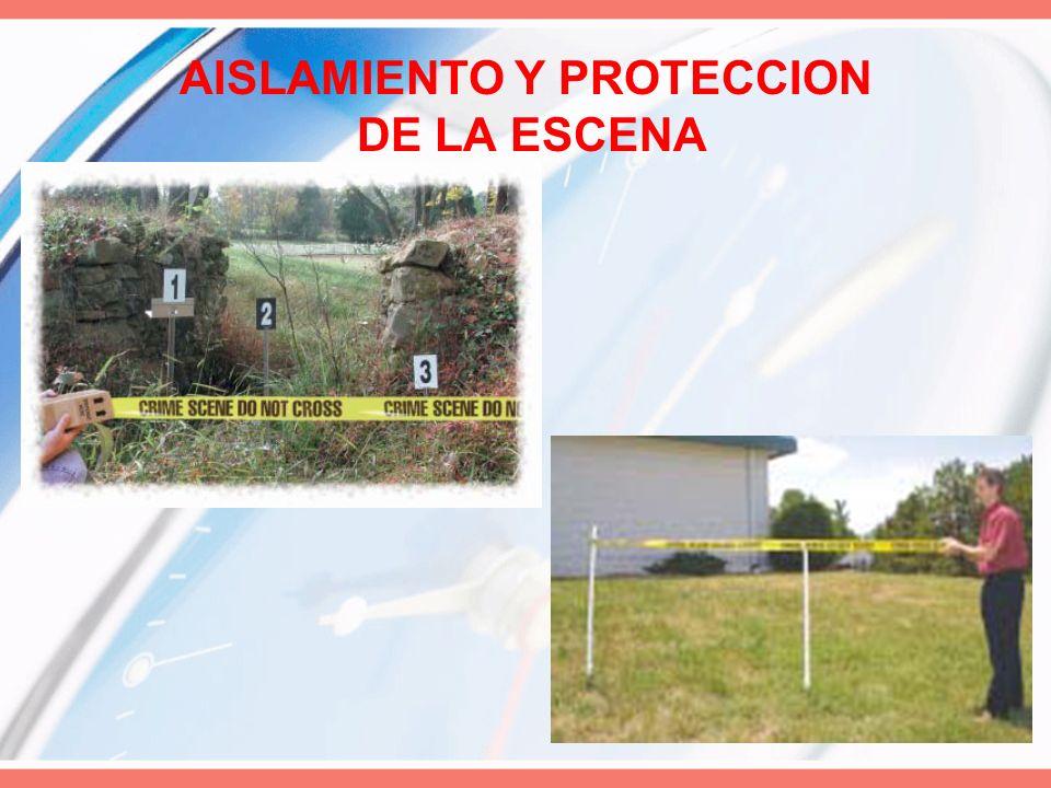 AISLAMIENTO Y PROTECCION DE LA ESCENA