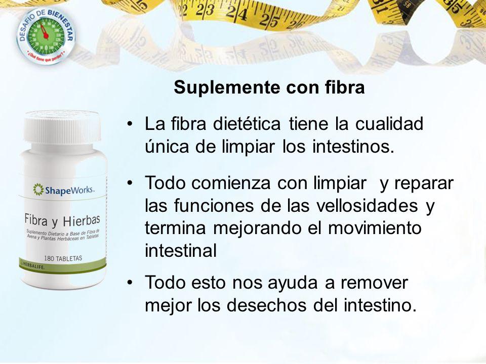 Suplemente con fibra La fibra dietética tiene la cualidad única de limpiar los intestinos. Todo comienza con limpiar y reparar las funciones de las ve