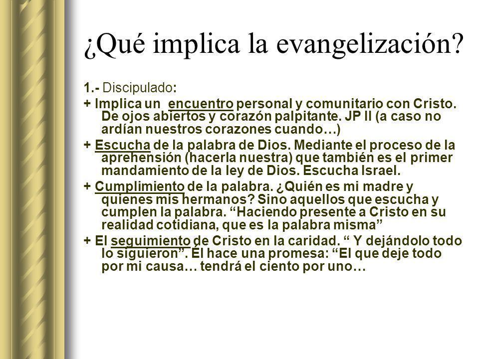 ¿Qué implica la evangelización.2.- Misión: + El descubrimiento del fin Para el que fuimos creados.