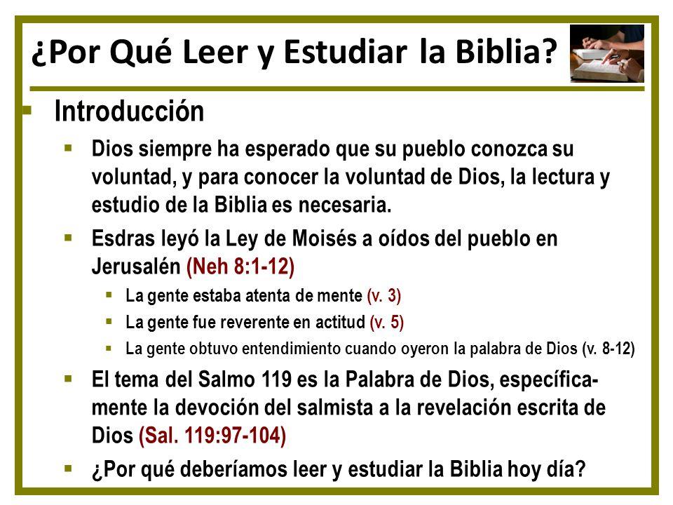 Introducción Dios siempre ha esperado que su pueblo conozca su voluntad, y para conocer la voluntad de Dios, la lectura y estudio de la Biblia es nece