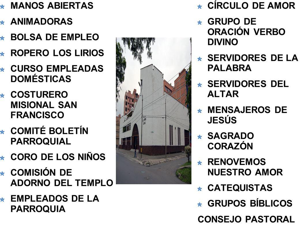 MANOS ABIERTAS ANIMADORAS BOLSA DE EMPLEO ROPERO LOS LIRIOS CURSO EMPLEADAS DOMÉSTICAS COSTURERO MISIONAL SAN FRANCISCO COMITÉ BOLETÍN PARROQUIAL CORO