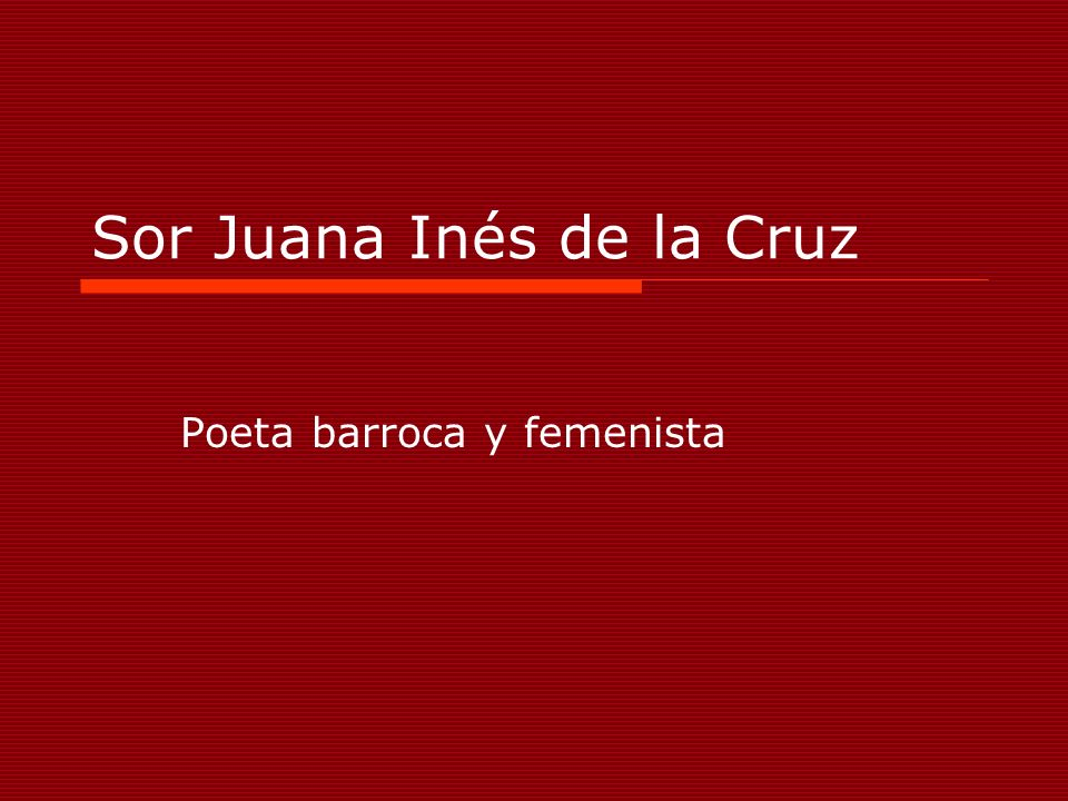 Sor Juana Inés de la Cruz Poeta barroca y femenista