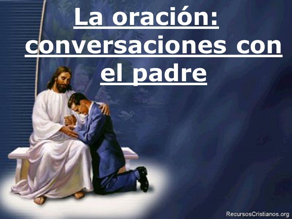 Efrain Sonera1 La oración: conversaciones con el padre
