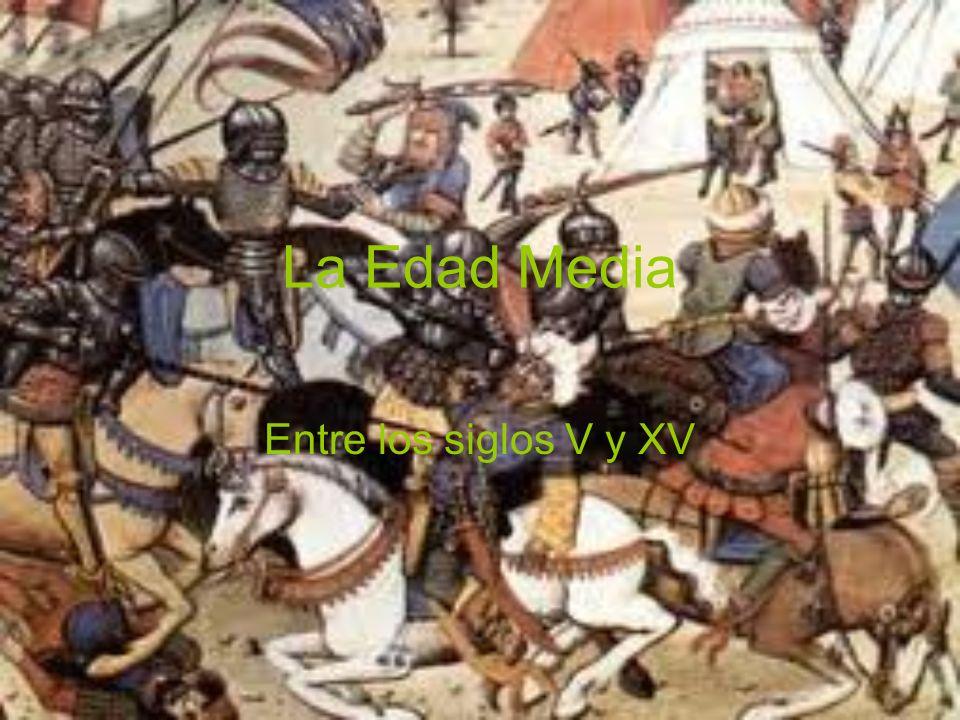 La Edad Media Entre los siglos V y XV