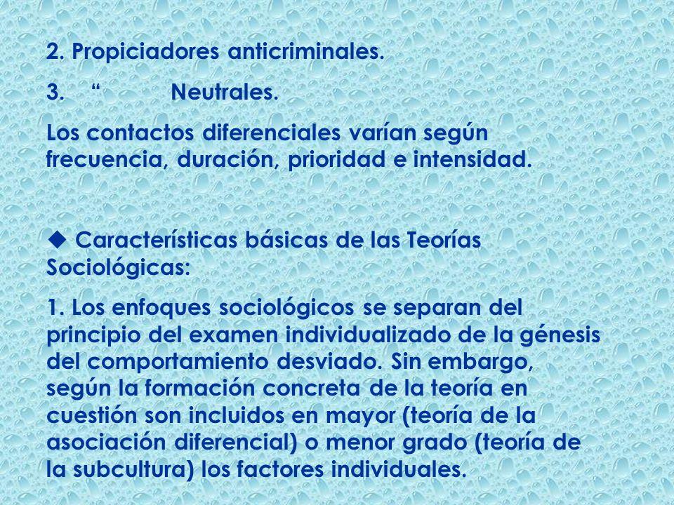 2. Propiciadores anticriminales. 3. Neutrales. Los contactos diferenciales varían según frecuencia, duración, prioridad e intensidad. u Característica