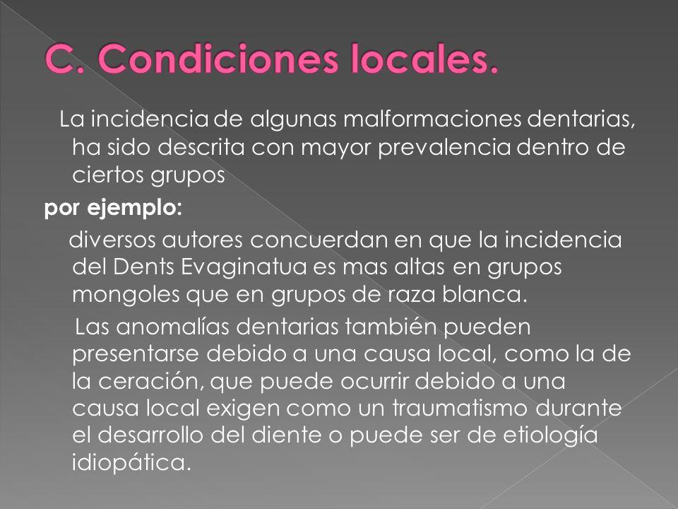 La incidencia de algunas malformaciones dentarias, ha sido descrita con mayor prevalencia dentro de ciertos grupos por ejemplo: diversos autores concu