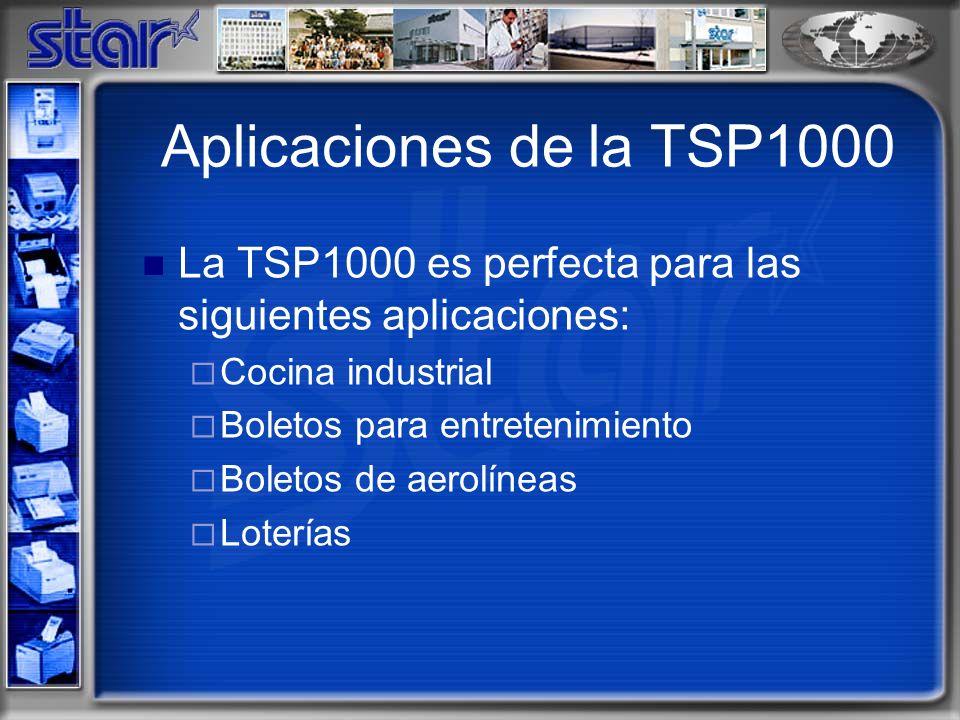 Aplicaciones de la TSP1000 La TSP1000 es perfecta para las siguientes aplicaciones: Cocina industrial Boletos para entretenimiento Boletos de aerolíneas Loterías