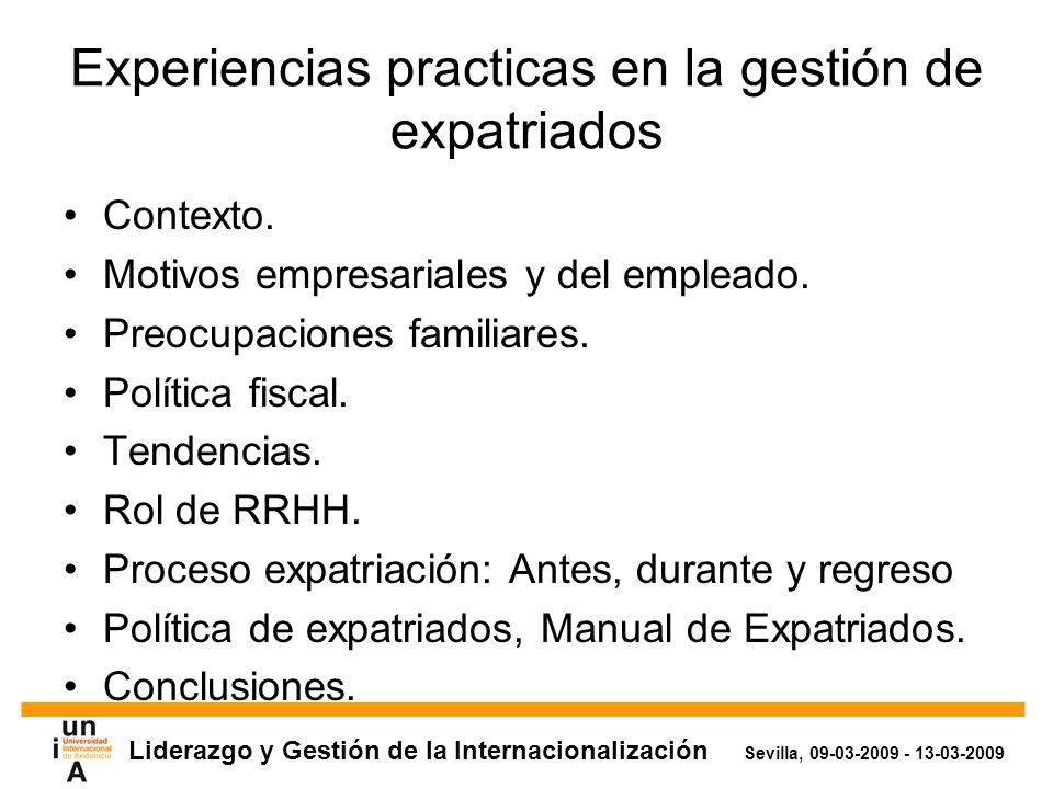 Liderazgo y Gestión de la Internacionalización Sevilla, 09-03-2009 - 13-03-2009 Experiencias practicas en la gestión de expatriados Contexto.