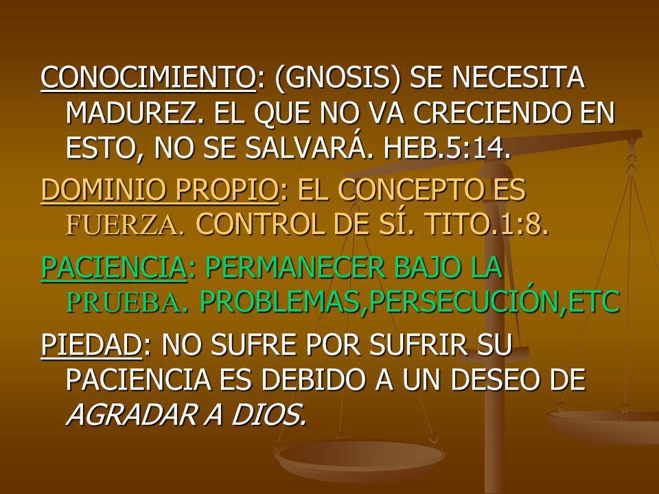 AFECTO FRATERNAL: 1 PED.1:22, GÁL.6:10 AMOR: COLOS.3:12-14, CIMA, CORONA Y FORMA VITAL DE TODAS LAS CUALIDADES DEL CARÁCTER CRISTIANO CUALQUIER VIRTUD DE ESTAS, SOLA NO BASTA.