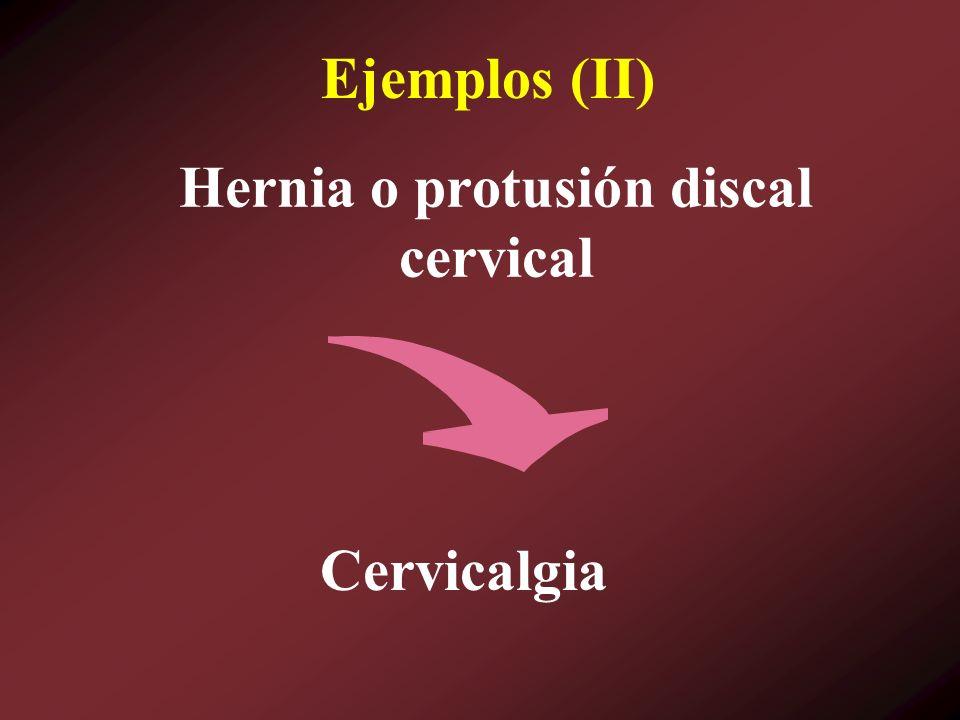Hernia o protusión discal cervical Cervicalgia Ejemplos (II)