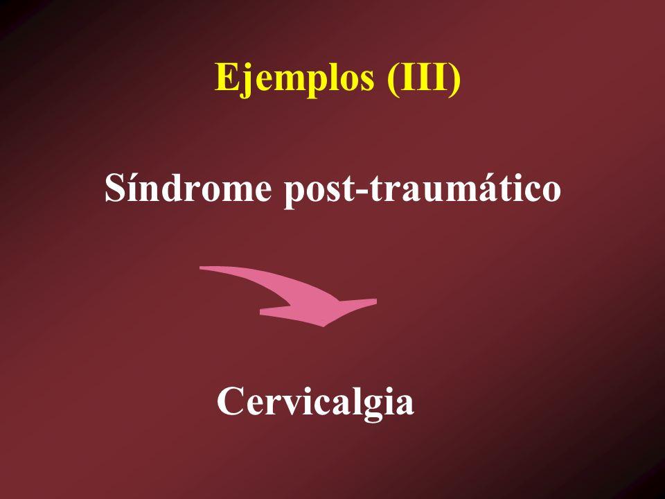 Síndrome post-traumático Cervicalgia Ejemplos (III)