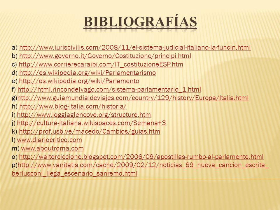 a) http://www.iuriscivilis.com/2008/11/el-sistema-judicial-italiano-la-funcin.htmlhttp://www.iuriscivilis.com/2008/11/el-sistema-judicial-italiano-la-