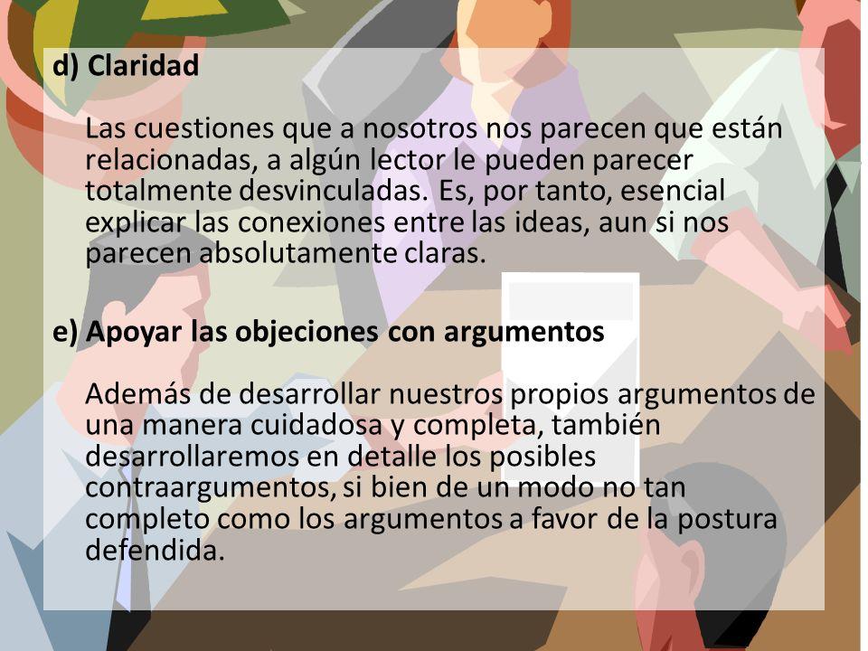 d) Claridad Las cuestiones que a nosotros nos parecen que están relacionadas, a algún lector le pueden parecer totalmente desvinculadas. Es, por tanto