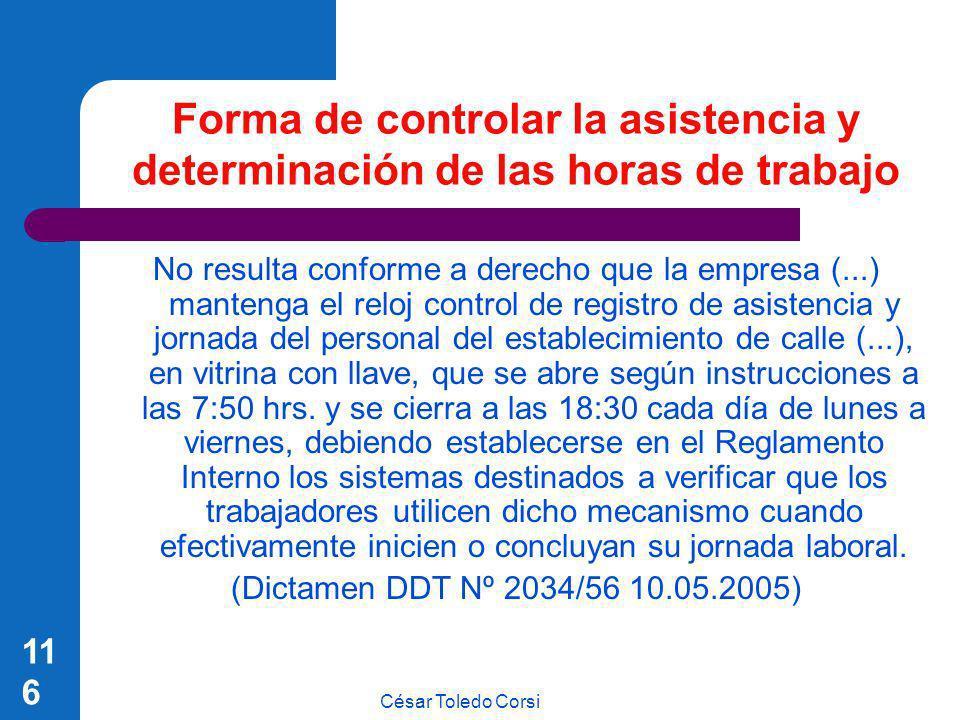 César Toledo Corsi 116 Forma de controlar la asistencia y determinación de las horas de trabajo No resulta conforme a derecho que la empresa (...) man