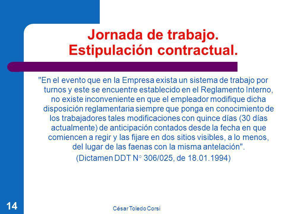 César Toledo Corsi 14 Jornada de trabajo. Estipulación contractual.