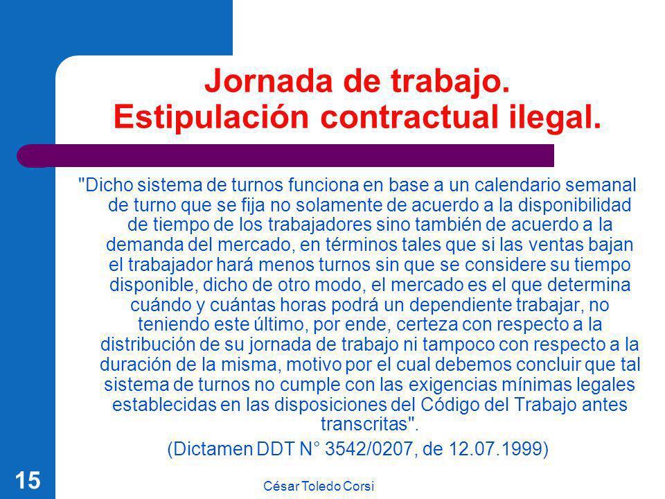 César Toledo Corsi 15 Jornada de trabajo. Estipulación contractual ilegal.