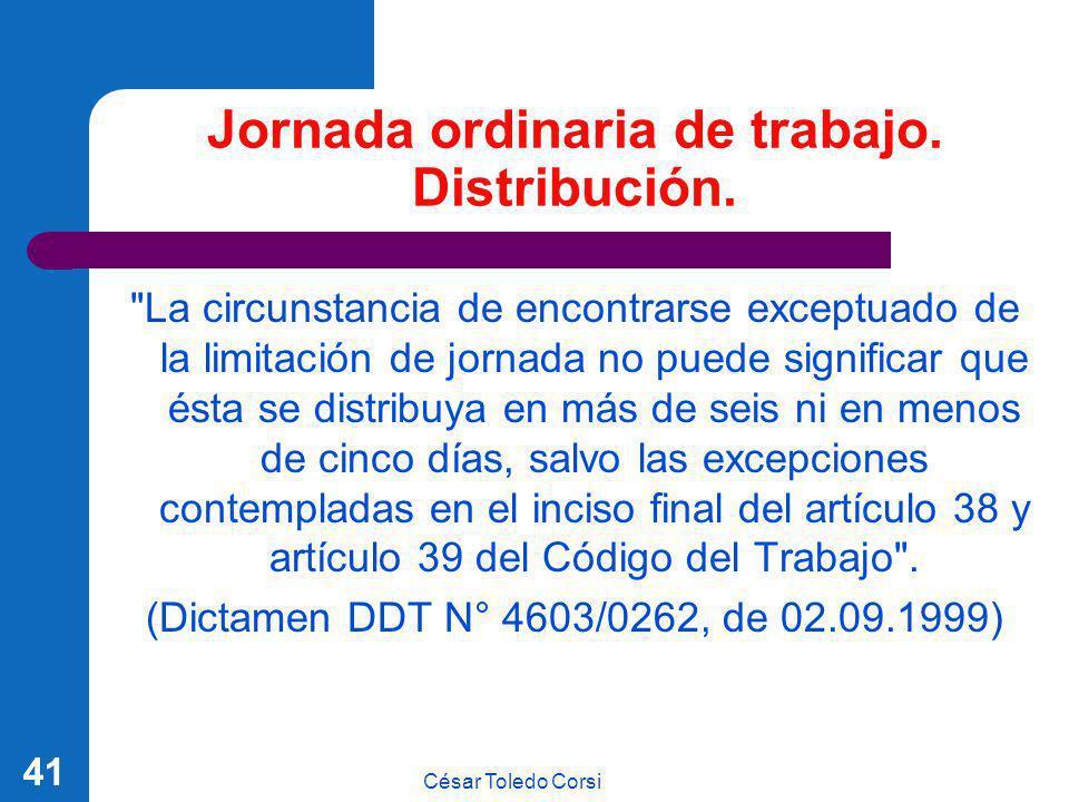César Toledo Corsi 41 Jornada ordinaria de trabajo. Distribución.