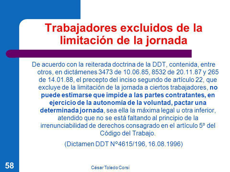 César Toledo Corsi 58 Trabajadores excluidos de la limitación de la jornada De acuerdo con la reiterada doctrina de la DDT, contenida, entre otros, en