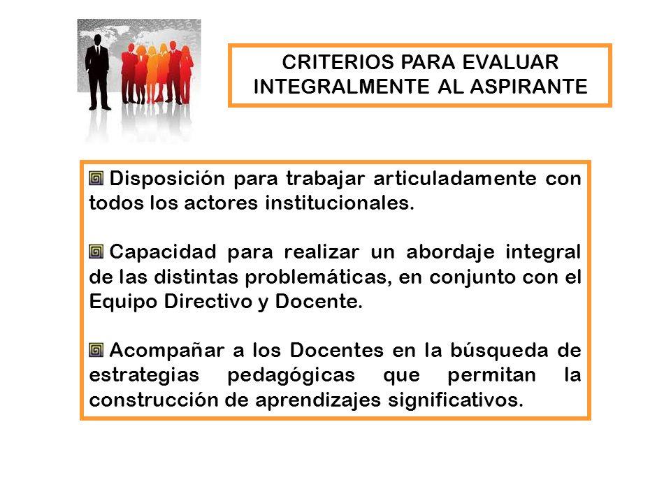 Disposición para trabajar articuladamente con todos los actores institucionales. Capacidad para realizar un abordaje integral de las distintas problem