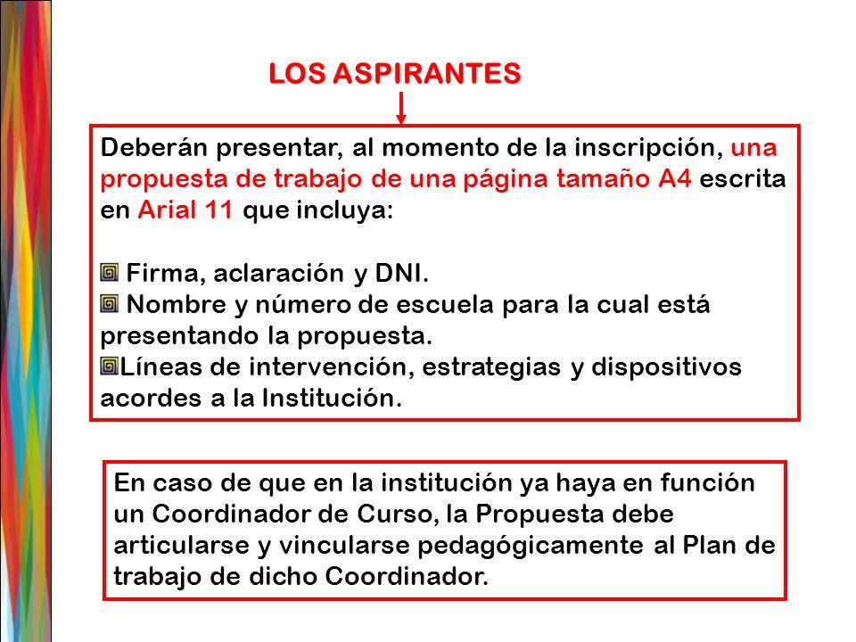 LOS ASPIRANTES Deberán presentar, al momento de la inscripción, una propuesta de trabajo de una página tamaño A4 escrita en Arial 11 que incluya: Firm