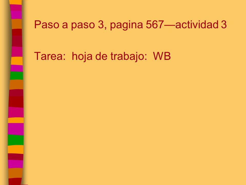 Paso a paso 3, pagina 567actividad 3 Tarea: hoja de trabajo: WB