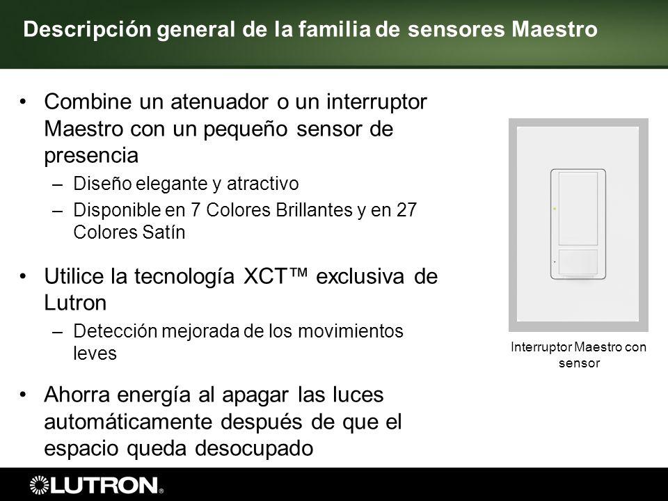 Se pueden programar para la operación de encendido automático o manual Campo de visión de 180˚ 274,4 m 2 (900 ft 2 ) de área de cobertura Opciones de desconexión por tiempo de 1, 5, 15, 30 minutos Todos cuentan con la certificación NOM Atenuador Maestro con sensor 3 Descripción general de la familia de sensores Maestro