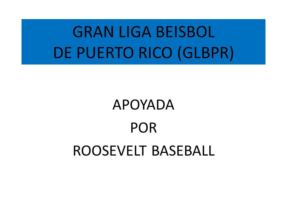 GRAN LIGA BEISBOL DE PUERTO RICO (GLBPR) APOYADA POR ROOSEVELT BASEBALL