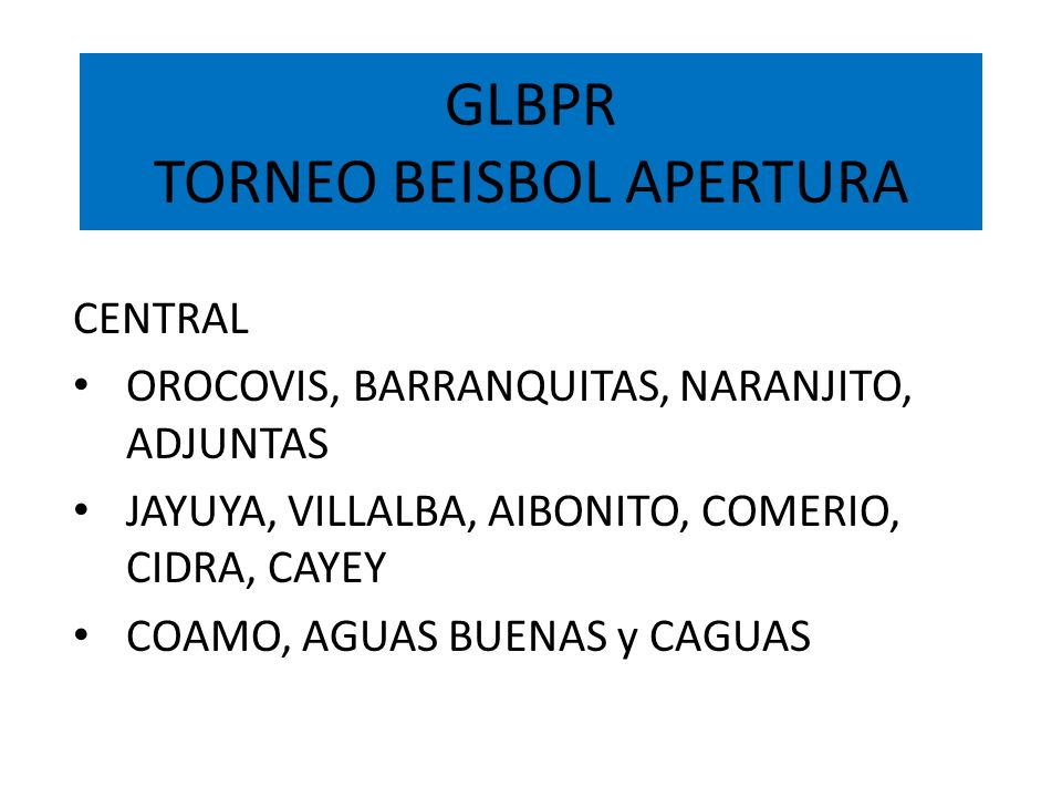 GLBPR TORNEO BEISBOL APERTURA CENTRAL OROCOVIS, BARRANQUITAS, NARANJITO, ADJUNTAS JAYUYA, VILLALBA, AIBONITO, COMERIO, CIDRA, CAYEY COAMO, AGUAS BUENA