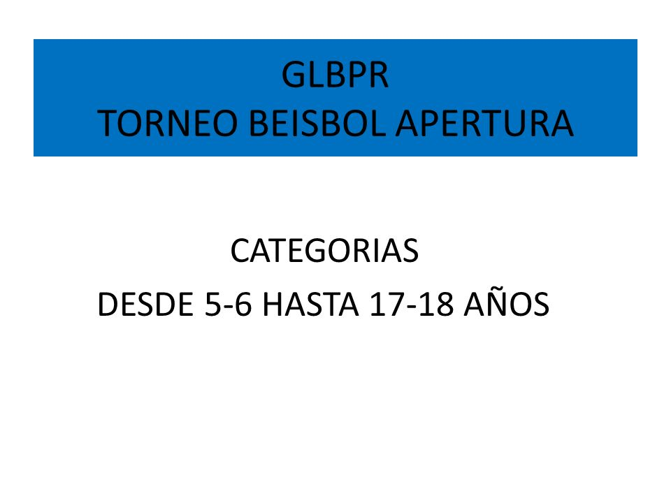 GLBPR TORNEO BEISBOL APERTURA CATEGORIA 5-6 AÑOS JOVENES NACIDOS MAYO 2006 – ABRIL 2008