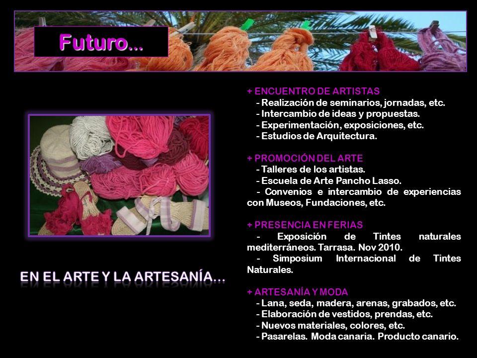 + ENCUENTRO DE ARTISTAS - Realización de seminarios, jornadas, etc. - Intercambio de ideas y propuestas. - Experimentación, exposiciones, etc. - Estud