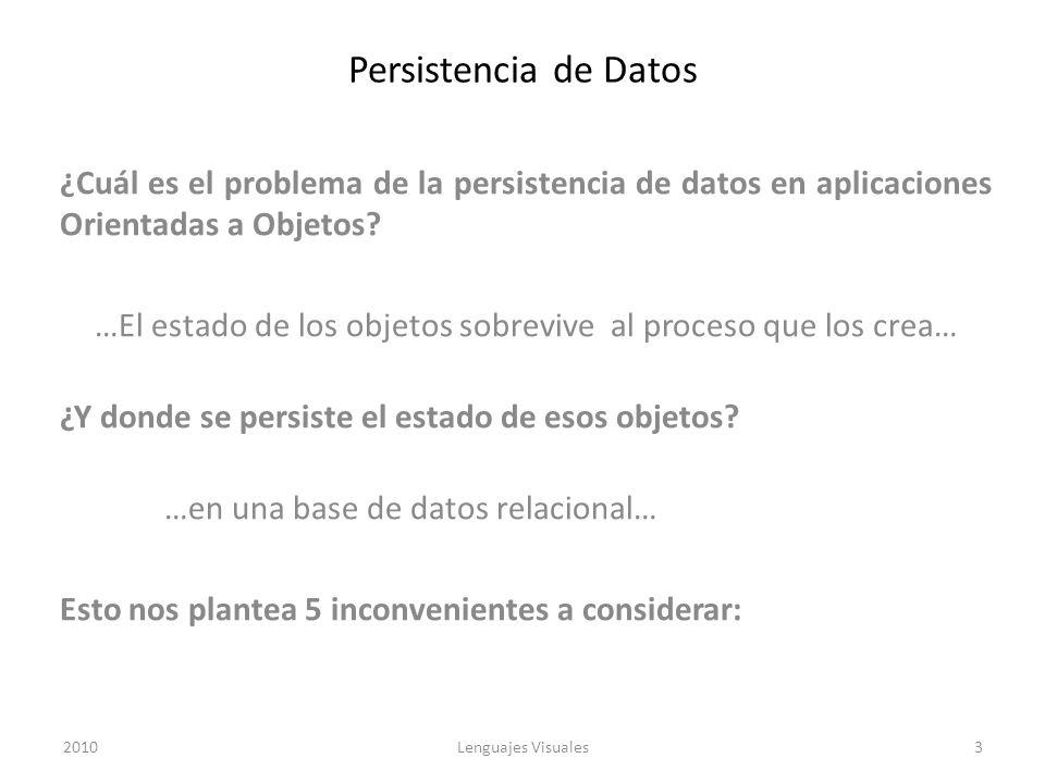 Persistencia de Datos ¿Cuál es el problema de la persistencia de datos en aplicaciones Orientadas a Objetos? …El estado de los objetos sobrevive al pr