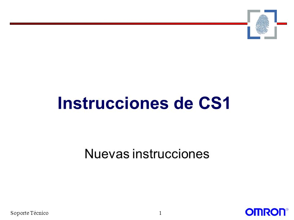 Soporte Técnico1 Instrucciones de CS1 Nuevas instrucciones