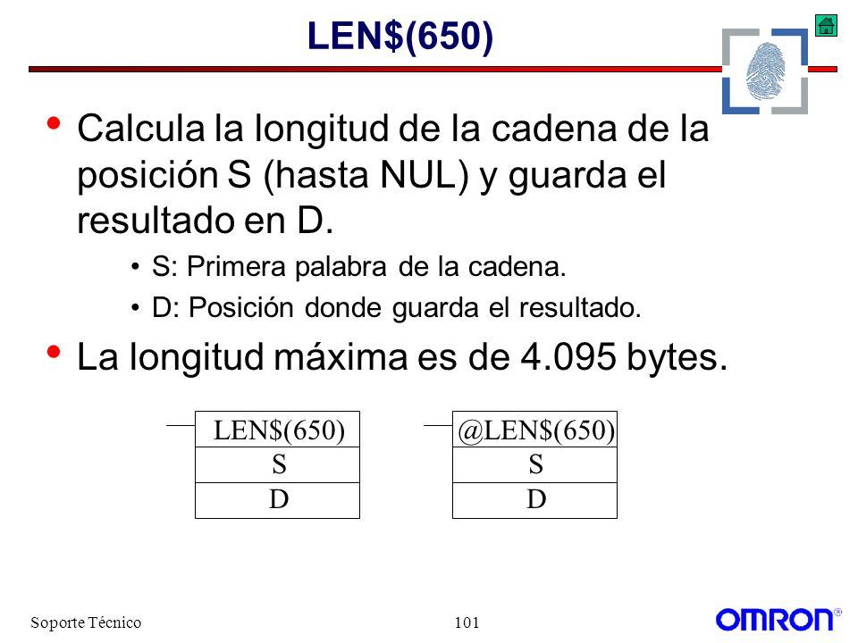 Soporte Técnico101 LEN$(650) Calcula la longitud de la cadena de la posición S (hasta NUL) y guarda el resultado en D. S: Primera palabra de la cadena