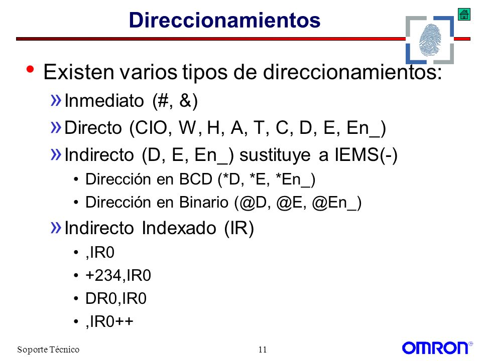 Soporte Técnico11 Direccionamientos Existen varios tipos de direccionamientos: » Inmediato (#, &) » Directo (CIO, W, H, A, T, C, D, E, En_) » Indirect
