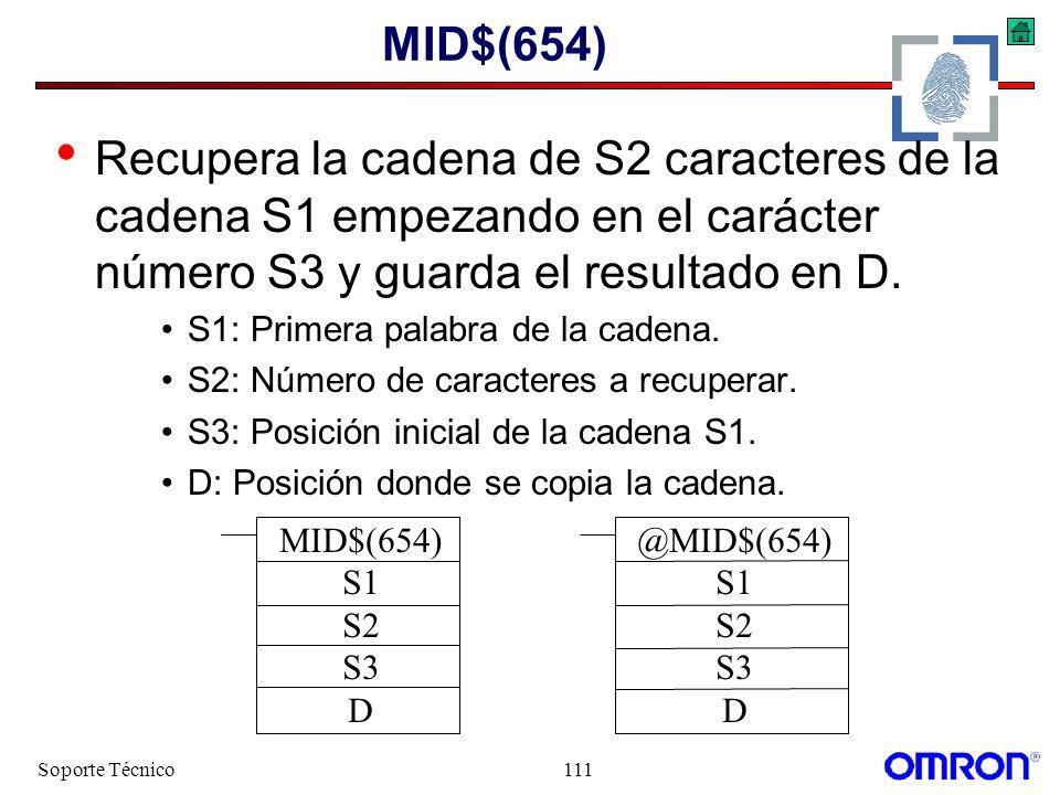 Soporte Técnico111 MID$(654) Recupera la cadena de S2 caracteres de la cadena S1 empezando en el carácter número S3 y guarda el resultado en D. S1: Pr