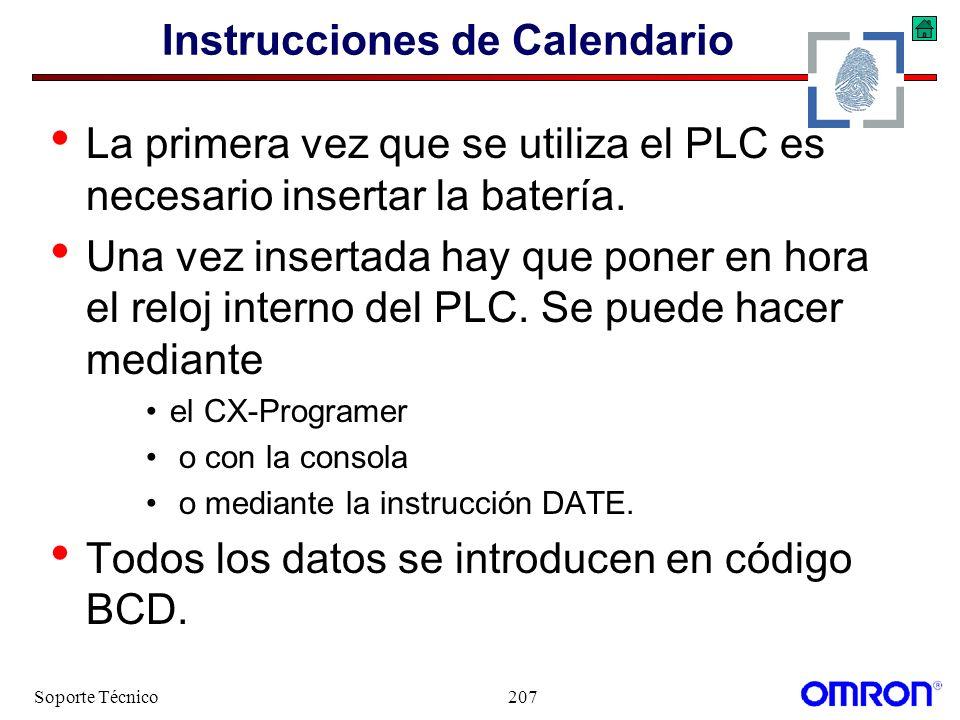 Soporte Técnico207 Instrucciones de Calendario La primera vez que se utiliza el PLC es necesario insertar la batería. Una vez insertada hay que poner