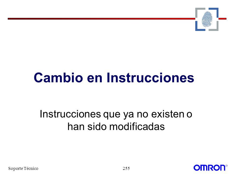Soporte Técnico255 Cambio en Instrucciones Instrucciones que ya no existen o han sido modificadas