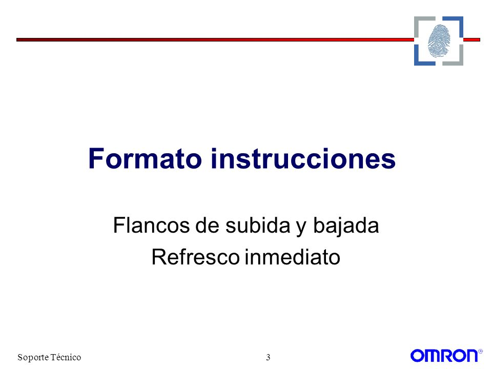 Soporte Técnico4 Formato de instrucciones Flanco de subida @ La instrucción se ejecuta con el flanco de subida de la condición de ejecución.
