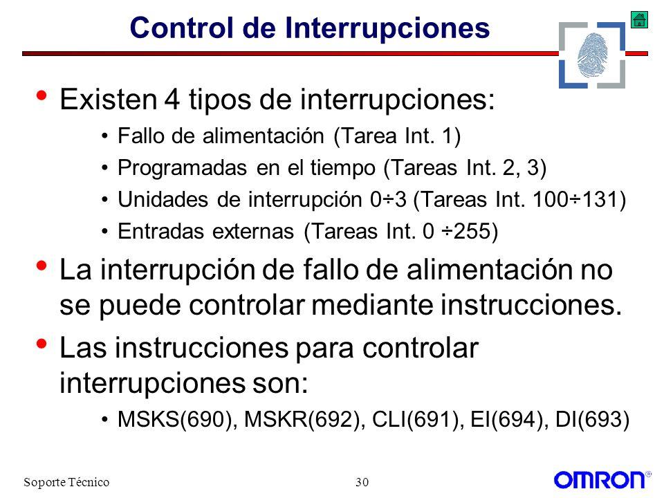 Soporte Técnico30 Control de Interrupciones Existen 4 tipos de interrupciones: Fallo de alimentación (Tarea Int. 1) Programadas en el tiempo (Tareas I