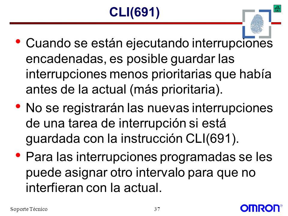 Soporte Técnico37 CLI(691) Cuando se están ejecutando interrupciones encadenadas, es posible guardar las interrupciones menos prioritarias que había a