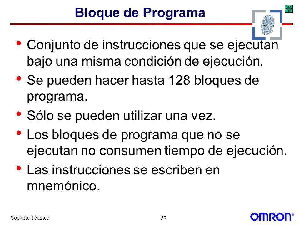 Soporte Técnico57 Bloque de Programa Conjunto de instrucciones que se ejecutan bajo una misma condición de ejecución. Se pueden hacer hasta 128 bloque