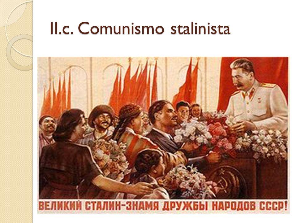 II.c. Comunismo stalinista